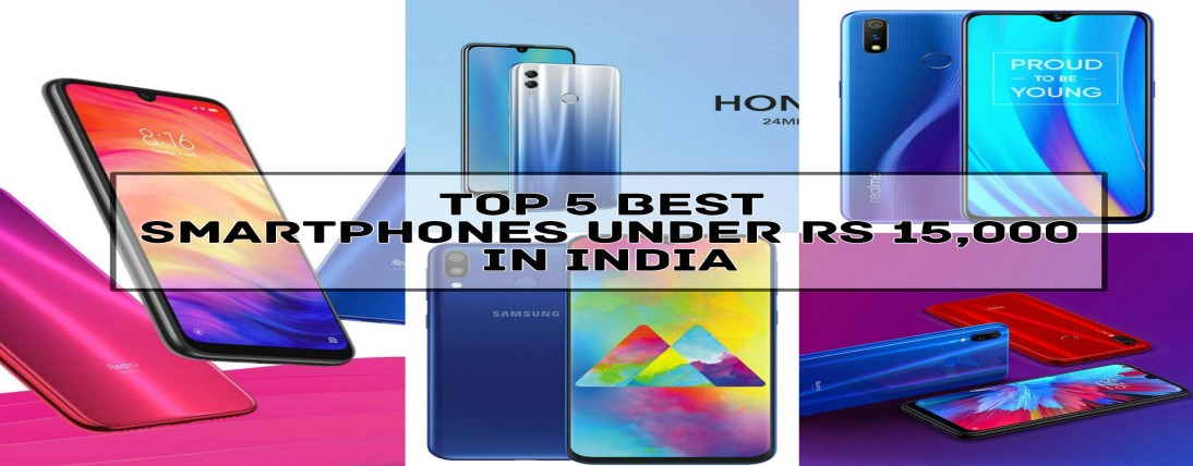 5 Best Mobile Phones Under Rs 15,000 Available once Coronavirus Lockdown is lifted in India